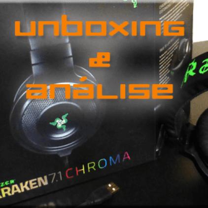 Unboxing & análise – Razer Kraken 7.1 Chroma